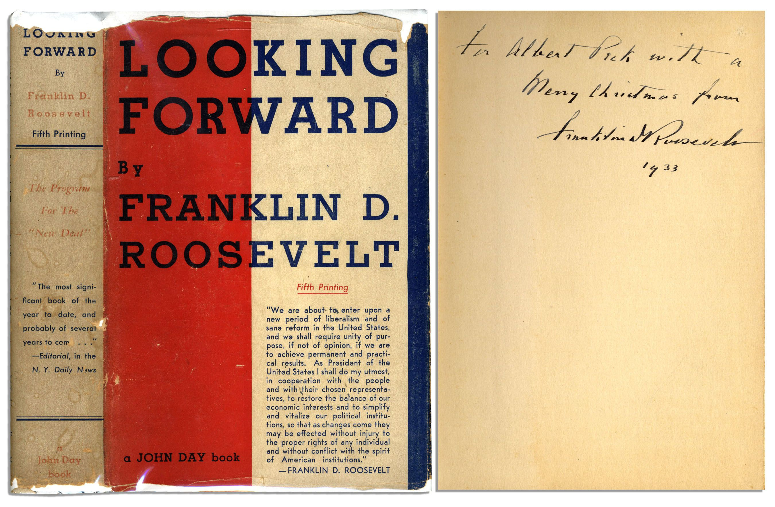 Franklin D. Roosevelt Memorabilia Franklin D. Roosevelt Signed Presentation Copy of His First Book, ''Looking Forward'' -- Given to His Executive Staff at His First White House Christmas Party
