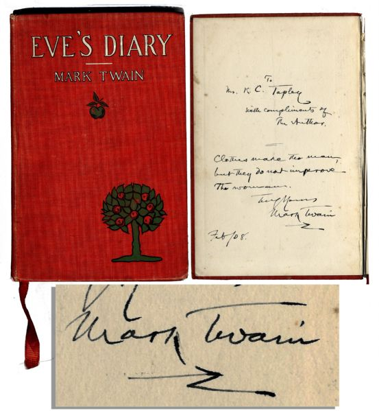 Mark Twain Autograph Mark Twain First Edition Very Scarce Mark Twain ''Eve's Diary'' Signed First Edition -- With Playful Inscription, ''Clothes make the man, but they do not improve the woman.''