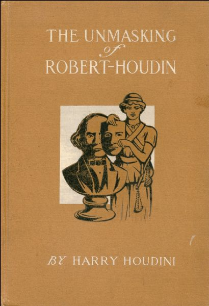 Harry Houdini ''The Unmasking of Robert-Houdin'' Signed Book