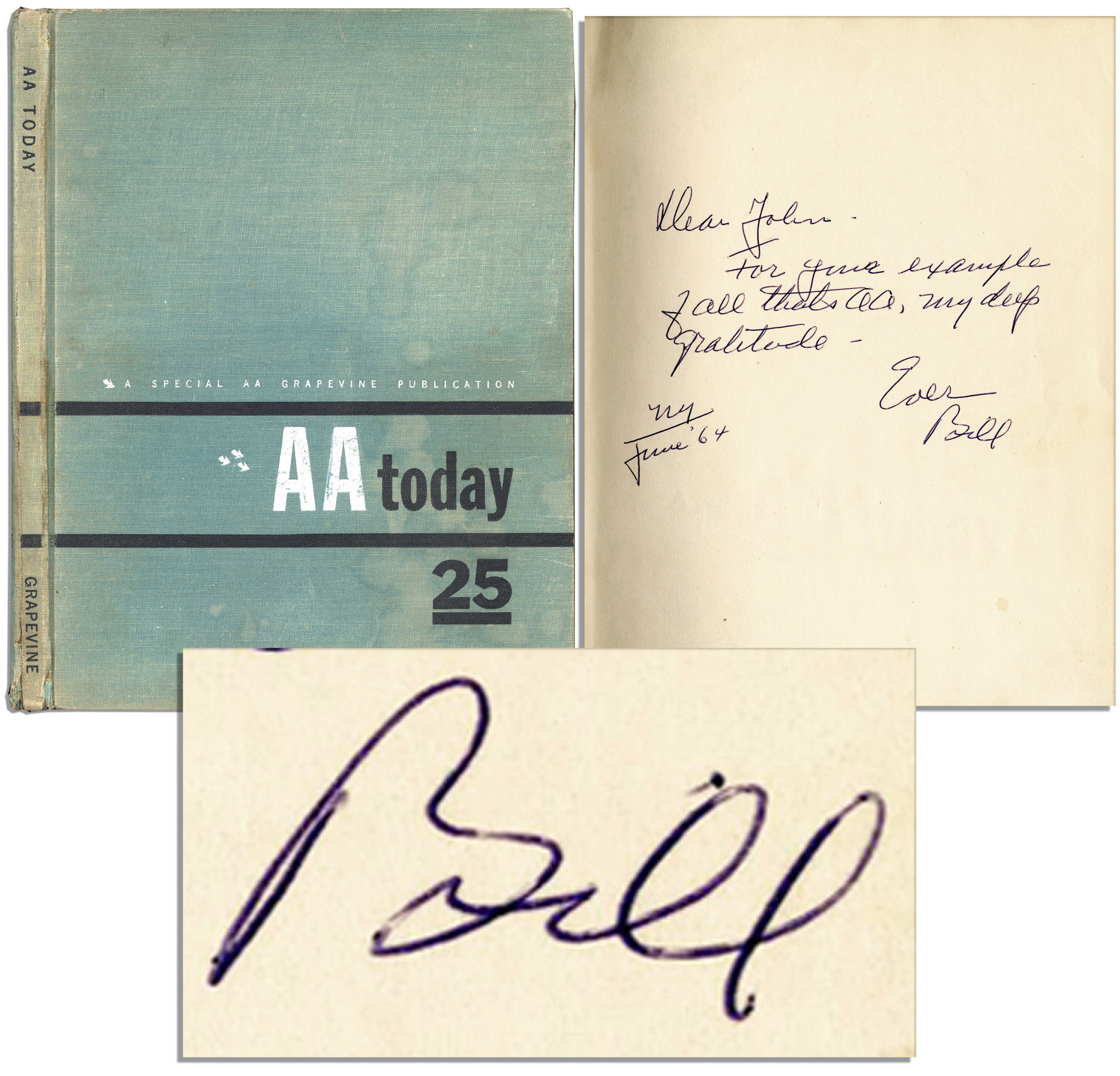 Alcoholics Anonymous First Edition Bill Wilson Signed Copy of ''AA Today'' -- Very Rare Alcoholics Anonymous Book