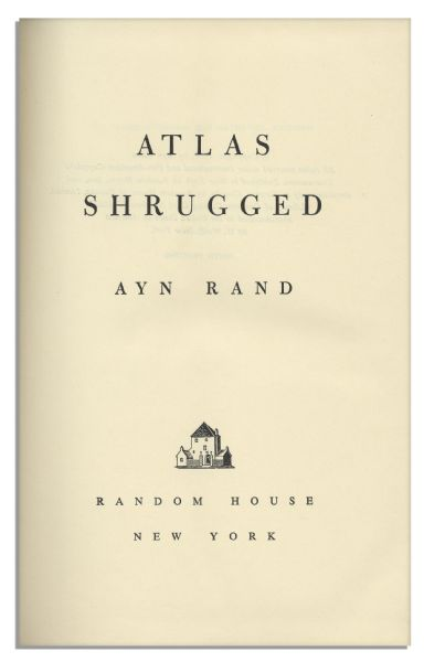 Ayn Rand Signed ''Atlas Shrugged'' -- Her Magnum Opus -- Number 721 in a Special 10th Anniversary Edition Limited to 2,000