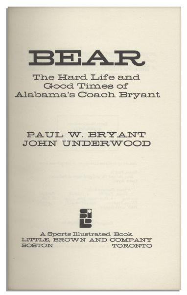 Coach Paul W. ''Bear'' Bryant Signed Copy of His Memoir, ''Bear: The Hard Life and Good Times of Alabama's Coach Bryant''