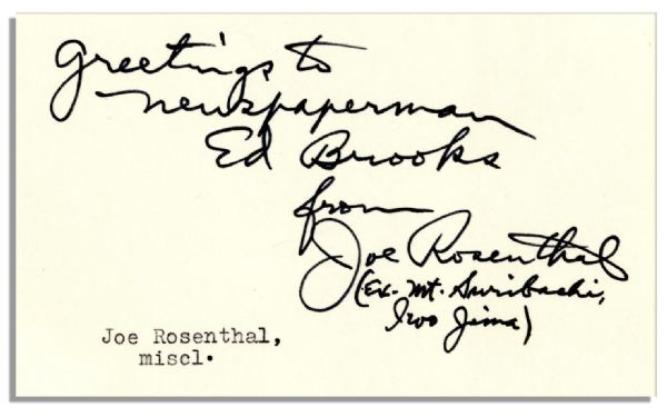 Iwo Jima Photographer Signs an Autograph Slip -- ''Greetings to newspaperman Ed Brooks from Joe Rosenthal (ex. Mt. Suribachi, Iwo Jima)'' -- 5'' x 3'' -- Fine