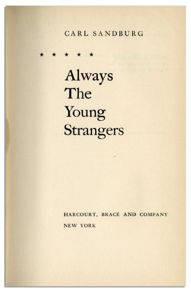 Carl Sandburg Signed Copy of ''Always the Young Strangers''