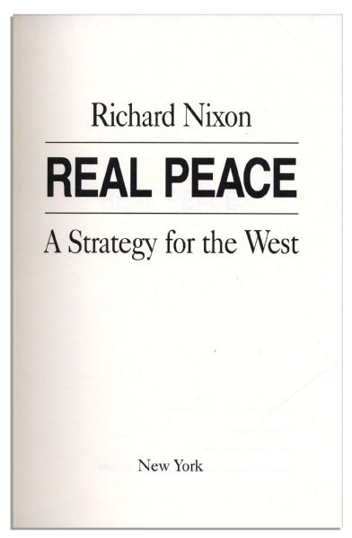 Richard Nixon ''Real Peace'' First Edition Signed Book