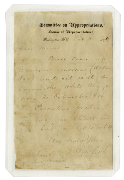 James Garfield Autograph Letter Signed -- ''...sit with the committee while they go over the Estimates for the Executive proper. I think we shall need you for a little while...''