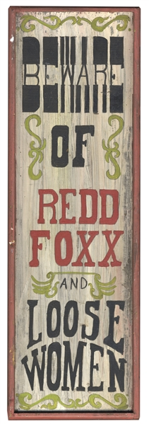 Bar Sign Owned by Redd Foxx -- Hand Painted on Wood, ''Beware of Redd Foxx and Loose Women'' -- 6'' x 18.75'' x 1.25'' -- Very Good Condition -- From Redd Foxx Estate
