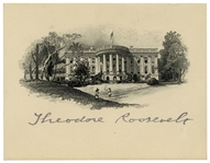 Theodore Roosevelt Signed White House Engraving
