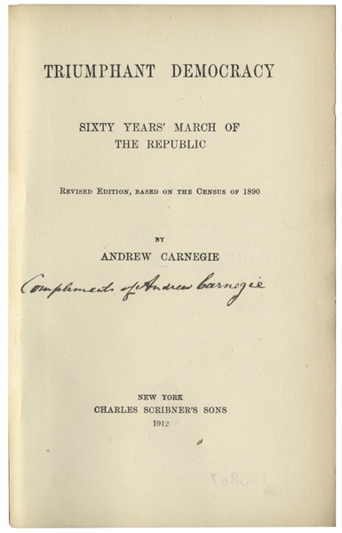 Lot Detail - Andrew Carnegie Signed Copy of His Book ...