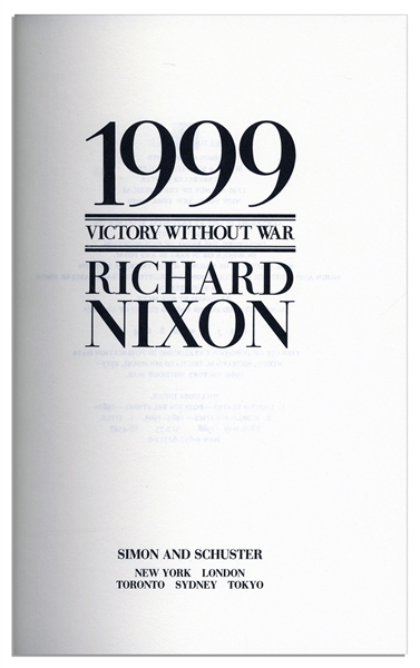 Richard Nixon Signed ''1999 Victory Without War'' -- His Essay on Foreign Policy in a Nuclear World