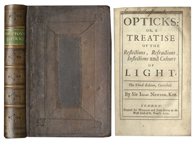 Isaac Newton first edition Isaac Newton 1721 Edition of His Highly Influential ''Opticks'' -- The Last Edition Published in Newton's Lifetime