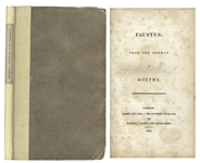 First English Translation of Goethes Faustus From 1821 -- For the First Time, English Readers Were Entertained With the Now Classic Faustian Bargain