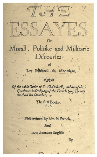 Michel de Montaigne First English Edition of His Influential ''Essayes'' -- From 1603