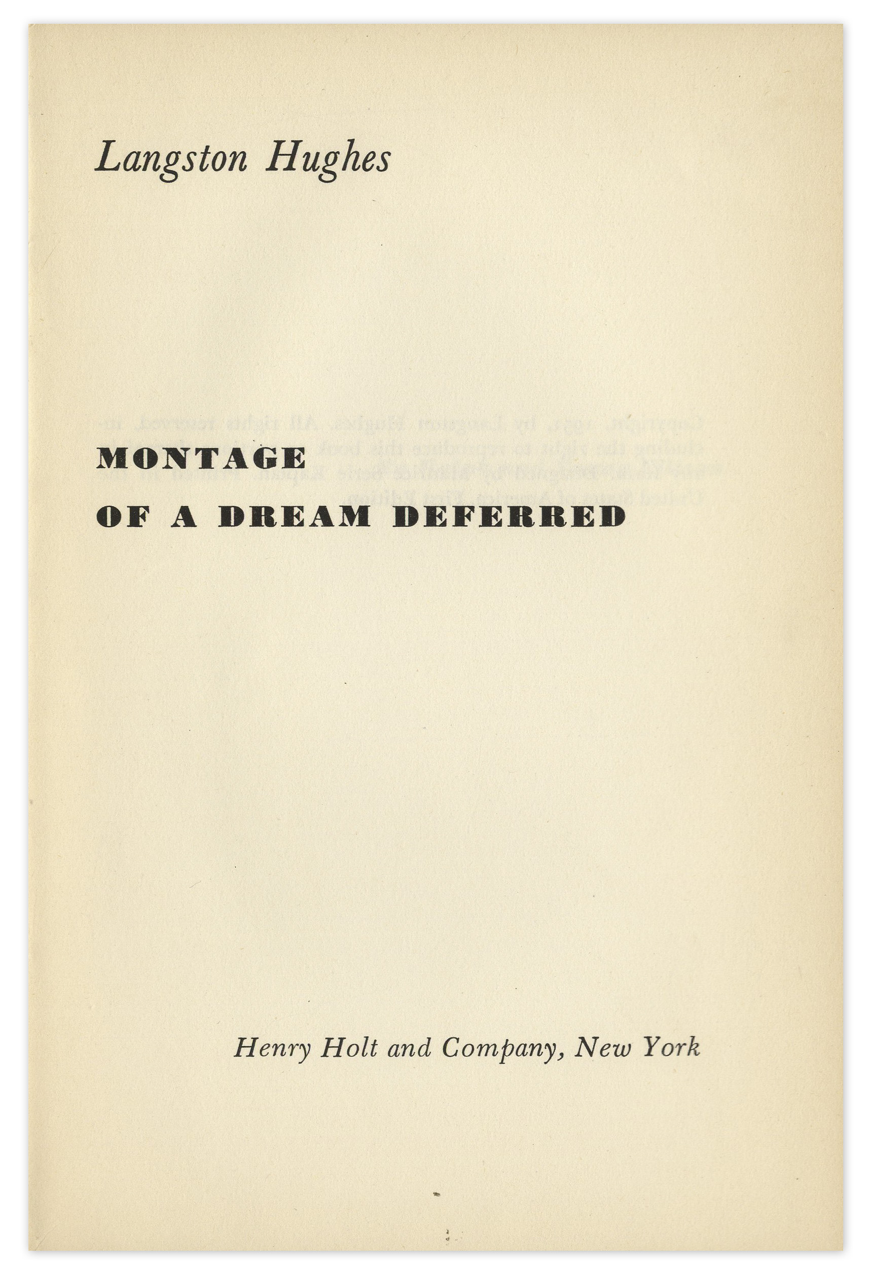 understanding james longston hughes idea of the dream deferred Montage of a dream deferred is a book-length poem suite published by langston hughes in 1951 its jazz poetry style focuses on descriptions of harlem (a neighborhood of new york city) and its mostly african-american inhabitants.
