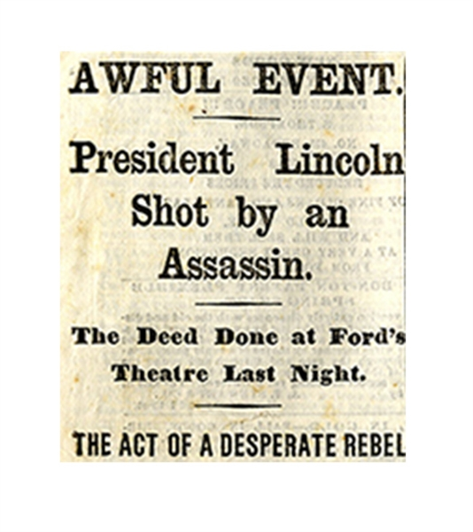 ''The New York Times'' From 15 April 1865 Announcing the Assassination of President Lincoln & the Unfolding Drama -- ''AWFUL EVENT. President Lincoln Shot by an Assassin.''