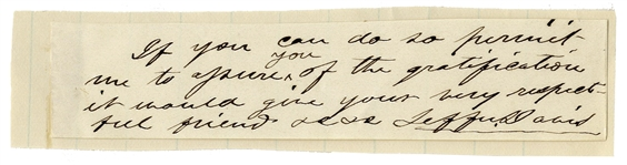 Jefferson Davis Autograph Note Signed -- ...the gratification it would give your very respectful friend...