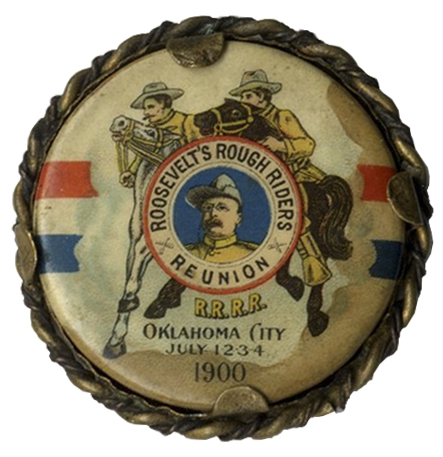 Theodore Roosevelt's Rough Riders Reunion Button -- From 1900 Shortly After the Spanish-American War