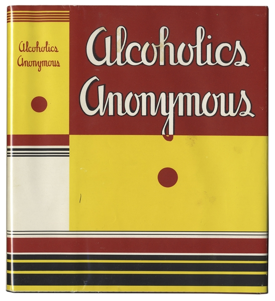 First Edition, First Printing of Alcoholics Anonymous ''Big Book'' -- One of Less Than 2,000 Copies, in Original First Printing Dust Jacket