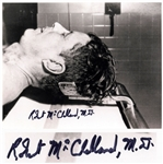 Dr. Robert McClelland Signed Photo of John F. Kennedy as Pronounced Dead