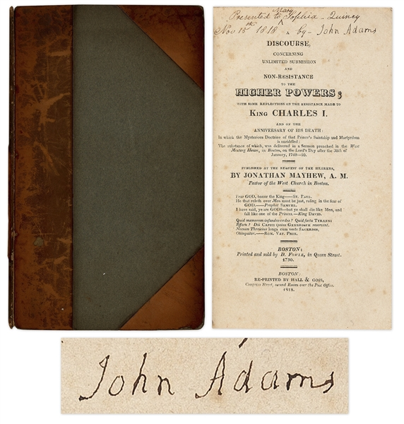 John Adams Signed Copy of ''A Discourse'' -- The Powerful Pro-American Independence Book Called ''The Morning Gun of the Revolution''
