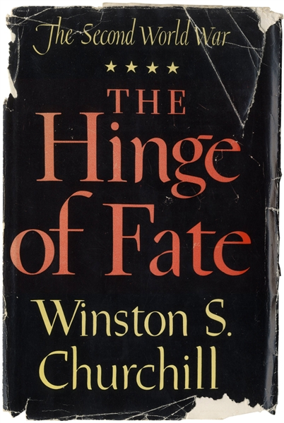 Winston Churchill Signed ''The Hinge of Fate'' -- Part of Churchill's Post-WWII Analysis That Won Him the Nobel Prize in Literature