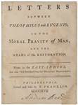 From the Printing Press of Benjamin Franklin, Letters between Theophilus and Eugenio, on the Moral Pravity of Man, and the Means of his Restoration -- One of Only 16 Titles Published by Franklin