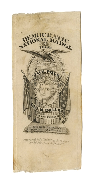 Rare Silk Badge From the 1844 Presidential Election -- Promoting the Democratic Ticket of James Polk & Texas Annexation, the Issue Driving the Campaign