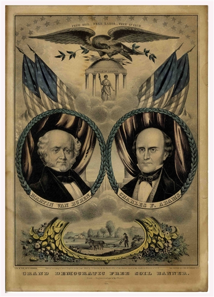 Hand-Colored Campaign Banner for the 1848 Free Soil Presidential Ticket That Opposed Slavery & Swung the Election to Zachary Taylor -- Featuring Martin Van Buren & Lithographed by Nathaniel Currier