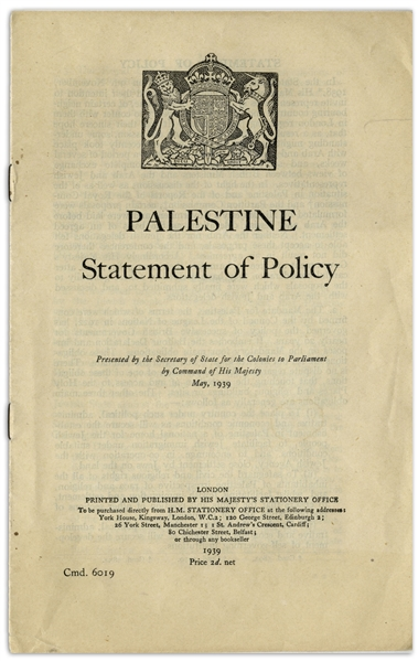 ''White Paper of 1939'' -- Original Printing of the Controversial British Policy Towards Palestine From 1939, After the Failed London Conference, to 1948 When Britain Deferred to the United Nations