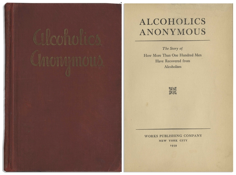 First Edition, First Printing of Alcoholics Anonymous ''Big Book'' -- One of Less Than 2,000 Copies