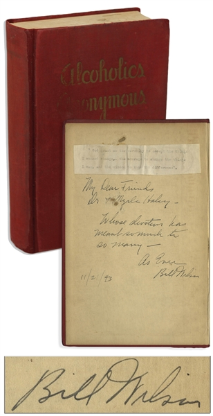 Bill Wilson Signed First Edition, First Printing of Alcoholics Anonymous ''Big Book'' -- Scarce, With a Heartfelt Inscription by Wilson: ''...Whose devotion has meant so much to so many...''