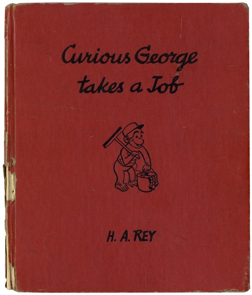 H.A. Rey Signed Drawing of Curious George, Drawn Inside ''Curious George Takes a Job''