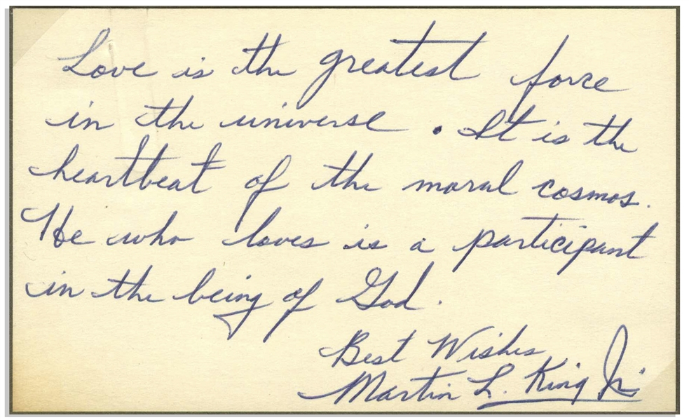 Outstanding Martin Luther King, Jr. Handwritten Signed Quote: ''Love is the greatest force in the universe...He who loves is a participant in the being of God'' -- With University Archives COA