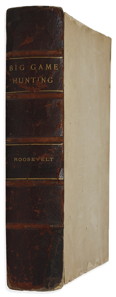 Theodore Roosevelt Signed Limited Edition of His 1889 Book ''Big Game Hunting in the Rockies and on the Great Plains'' -- #166 of 1000