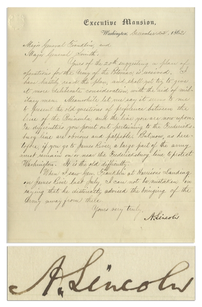Abraham Lincoln Letter Signed to His General After the Disastrous Battle of Fredericksburg on Taking Richmond: ''...the army must remain on or near the Fredericksburg line, to protect Washington...''