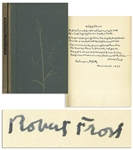 Robert Frost Autograph Poem Signed of A Tuft of Flowers -- One of Frosts Earliest Poems & Considered by Him to Be One of His Best, Bound Into a Signed Limited Edition of Steeple Bush